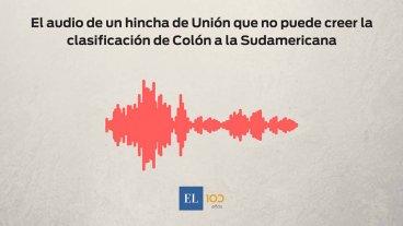 El audio de un hincha de Unión que no puede creer la clasificación de Colón a la Sudamericana