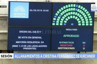 El Senado aprobó por unanimidad los allanamientos a Cristina Kirchner