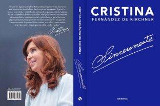 """Cristina presenta """"Sinceramente"""" en la Feria del Libro - En la contratapa, promete """"desentrañar algunos hechos y capítulos de la historia reciente"""", conforme a su mirada. -"""