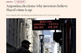 """Financial Times: """"A Macri se le acabó el tiempo"""""""