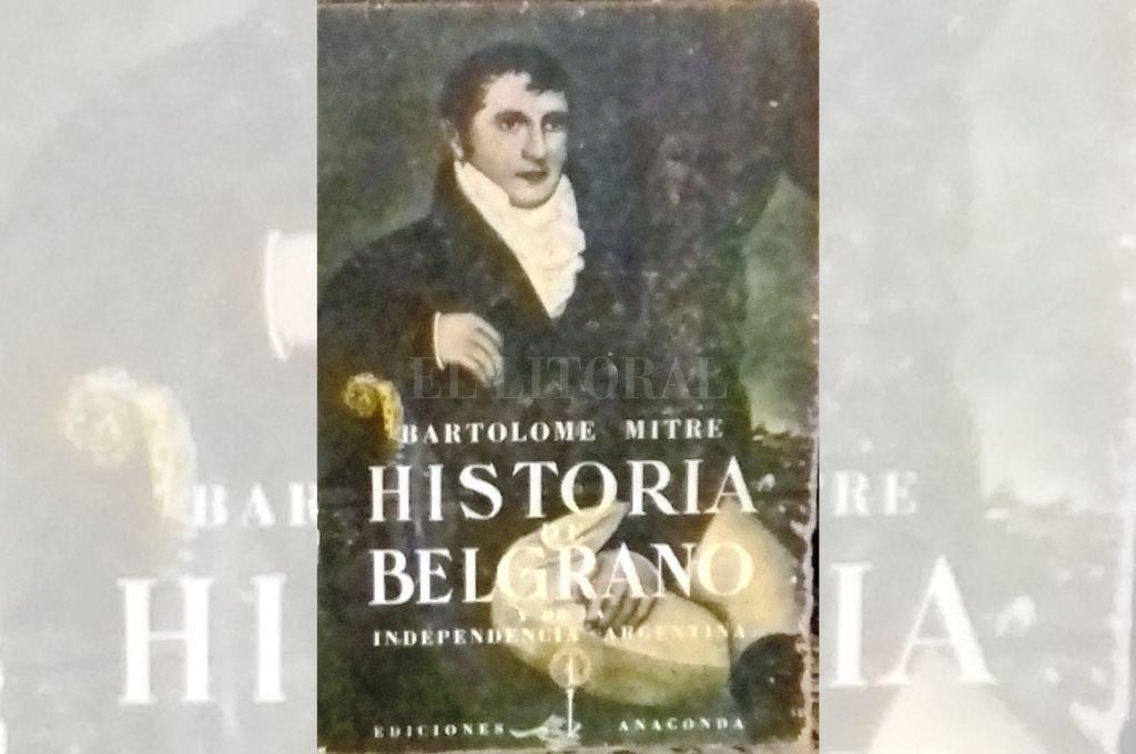 """""""Portada de una edición popular de 1950 de la Historia de Belgrano y de la independencia argentina"""" de Bartolomé Mitre. Crédito: Gentileza"""
