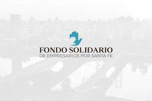 Quiénes conforman el Fondo Solidario de Empresarios por Santa Fe y cuál es su misión