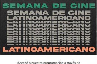 Una Semana de Cine Latinoamericano por streaming  - El ciclo contará con ocho largometrajes y nueve cortos provenientes de Argentina, Bolivia, Ecuador, Chile, Perú, Paraguay, Brasil, República Dominicana y México. -