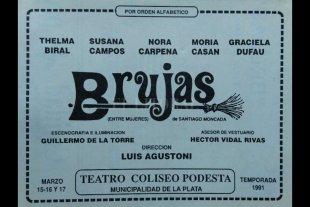 """""""Brujas"""", el fenómeno teatral de los 90 está en streaming - Dufau, Cárpena, Biral, Casán y Campos estrenaron """"Brujas"""" -escrita por el dramaturgo español Santiago Moncada, conocida en la península ibérica con el título de """"Entre mujeres"""", en 1991. -"""