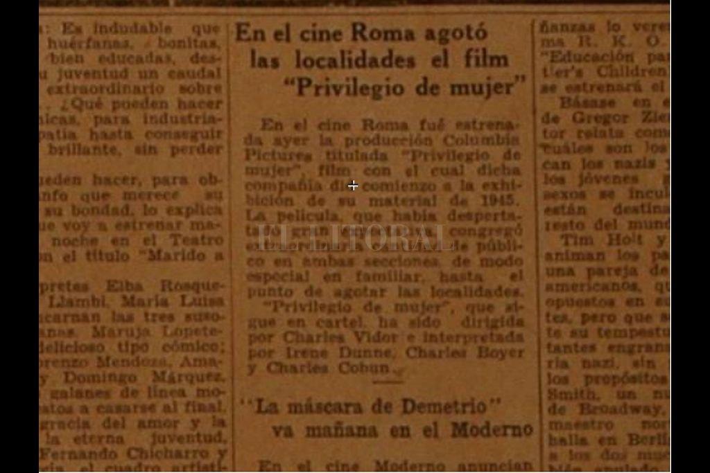 """En mayo de 1945, Diario El Litoral da cuenta del éxito cosechado por """"Privilegio de Mujer"""" de Charles Vidor. Crédito: Archivo El Litoral"""