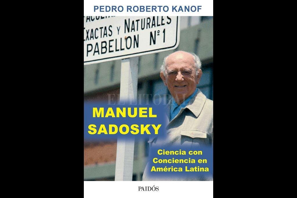 El libro de Kanof analiza el legado de un hombre que vivió según el claro compromiso de pensar a la ciencia como un vehículo para lograr la justicia social. Crédito: Gentileza Grupo Planeta